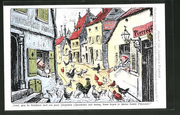Künstler-AK Heinrich Zille: Vadding in Frankreich, Korl, giw de Häuhner mal ein paar Ziepollen..., Soldatenhumor