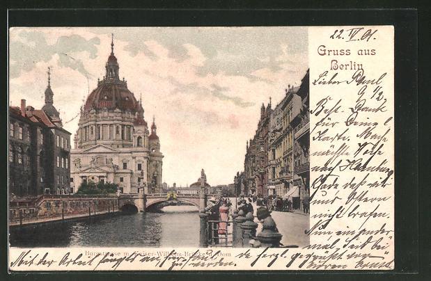 AK Berlin, Burgstrasse mit Kaiser-Wilhelm-Brücke und Dom