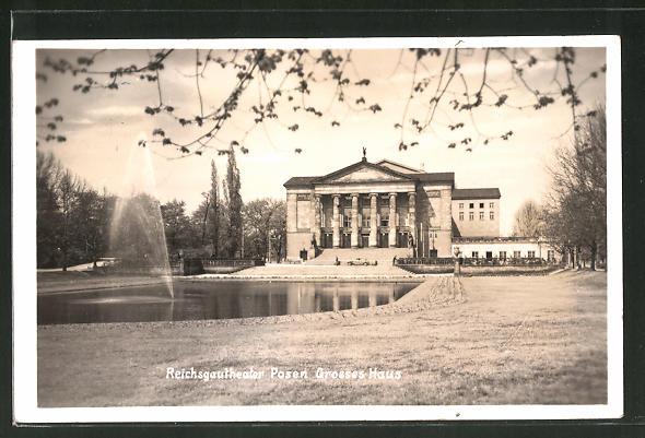 AK Posen / Poznan, Reichsgautheater, grosses Haus