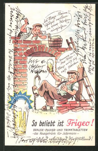 AK Reklame für Frigeo Brause-Pulver, Maurer bei einer Pause