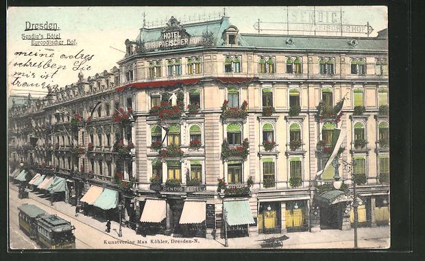 AK Dresden, Sendig's Hotel Europäischer Hof, Strassenbahn, Prager Strasse 39