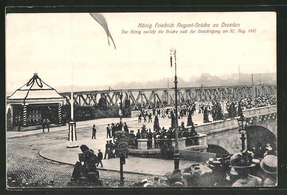 AK Dresden-Neustadt, König Friedrich August-Brücke, König bei der Besichtigung 1910