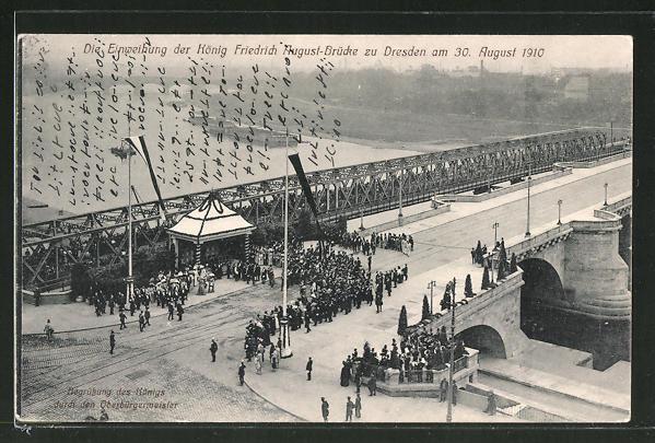 AK Dresden-Neustadt, Einweihung der König Friedrich August-Brücke 1910, Oberbürgermeister und König