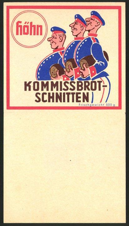Werbebillet Berlin-Neukölln, Brotfabrik Karl Höhn, Höhn Kommissbrot-Schnitten, Soldaten mit Brot, Kaiser Wilhelm II.