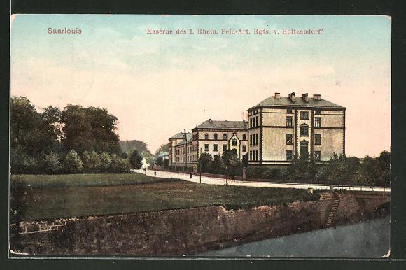 AK Saarlouis, Kaserne des 1. Rhein. Feld-Art. Rgts. v. Holtzendorff