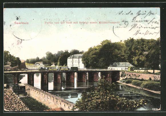 AK Saarlouis, Brücke über die Saar und Militärlazarett