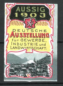 Reklamemarke Aussig, deutsche Ausstellung für Gewerbe und Landwirtschaft 1903, Wappen und Ortsansicht
