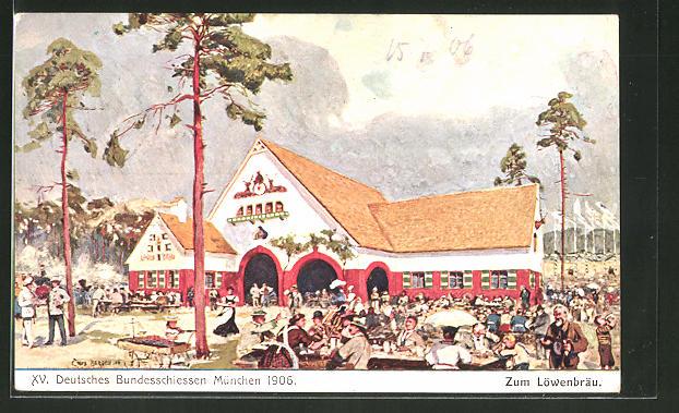 Künstler-AK München, XV. Deutsches Bundesschiessen 1906, Gasthaus zum Löwenbräu