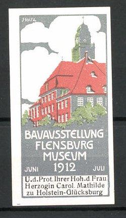 Künstler-Reklamemarke Holtz, Flensburg, Bauausstellung im Museum 1912, Museum