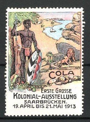 Reklamemarke Saarbrücken, Kolonial-Ausstellung 1913, Afrikaner mit Speer und Löwen