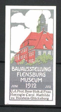 Künstler-Reklamemarke Holtz, Flensburg, Bau-Ausstellung im Museum 1912, Museum-Ansicht