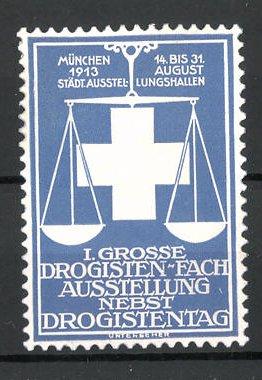 Präge-Reklamemarke München, I. grosse Drogisten-Ausstellung 1913, Waage und Kreuz, blau