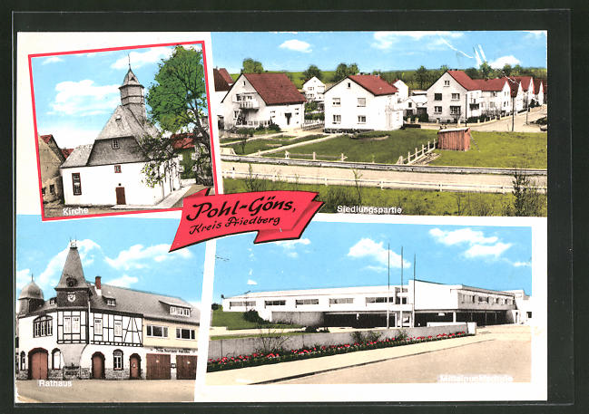 AK Pohl-Göns, Kirche, Siedlung, Rathaus, Mittelpunktschule