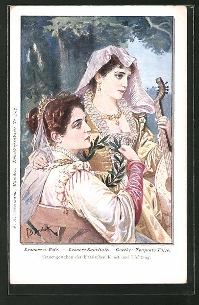 Künstler-AK Franz Doubek: Leonore v. Este-Leonore Sanvitale aus Goethes