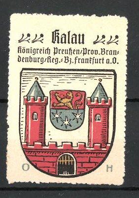 Reklamemarke Wappen von Kalau, Königreich Preussen, Prov. Brandenburg, Reg.- Bez. Frankfurt a. O.
