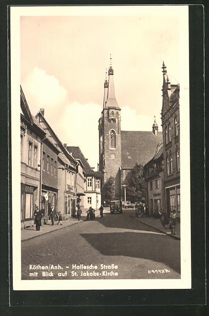AK Köthen / Anh., Hallesche Strasse mit St. Jakobs-Kirche