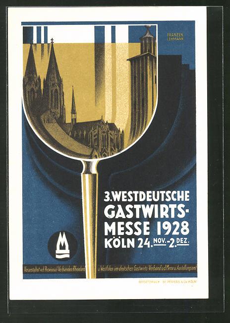 Künstler-AK sign. Franzen Lehmann: Köln, 3. Westdeutsche Gastwirts-Messe 1928, Dom spiegelt sich im Glas