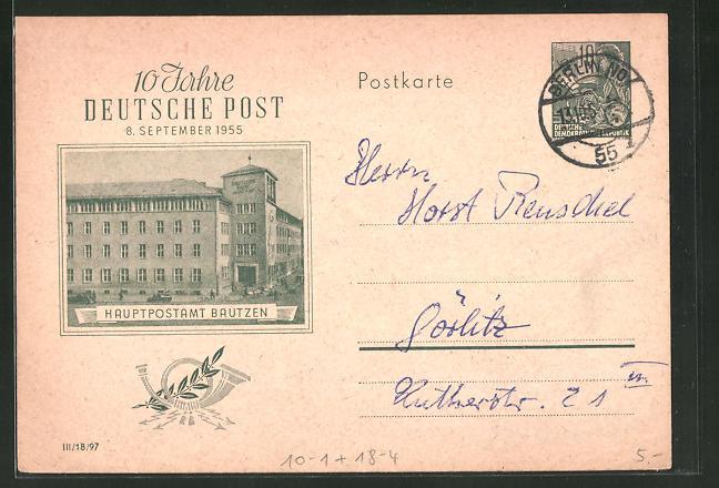 AK Bautzen, Ganzsache, Hauptpostamt, 10 Jahre Deutsche Post, DDR-Propaganda