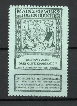 Reklamemarke Mainzer Volks und Jugendbücher, Gustav Falke: Drei gute Kameraden