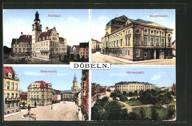 AK Döbeln i. Sa., Rathaus, Stadttheater, Körnerplatz, Obermarkt