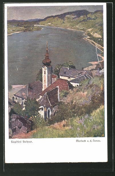 Künstler-AK Siegfried Stoitzner: Marbach a. d. Donau, Teilansicht mit Kirche und Blick auf die Donau