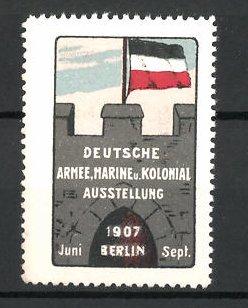 Reklamemarke Berlin, Armee-und Kolonial-Ausstellung 1907, Fort mit deutscher Flagge
