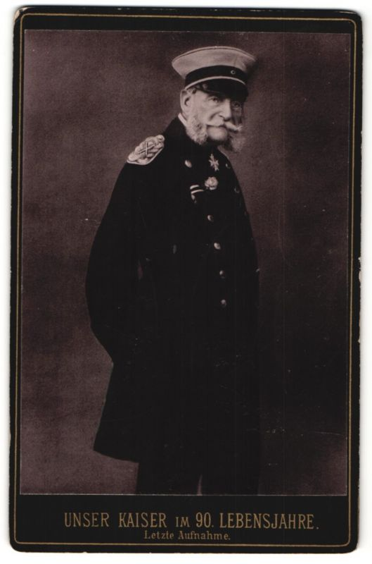 Fotografie Portrait Unser Kaiser im 90. Lebensjahre, letzte Aufnahme von Wilhelm I.