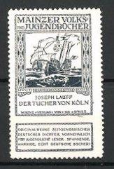 Reklamemarke Mainzer Volks- und Jugendbücher, Joseph Lauff- Der Tucher von Köln, Segelschiff