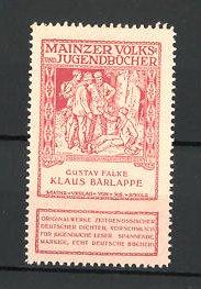 Reklamemarke Mainzer Volks- und Jugendbücher, Gustav Falke - Klaus Bärlappe