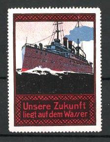 Reklamemarke Kriegsschiff auf hoher See, unsere Zukunft liegt auf dem Wasser