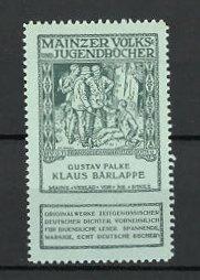 Reklamemarke Mainzer Volks- und Jugendbücher, Gustav Falke - Klaus Barlappe