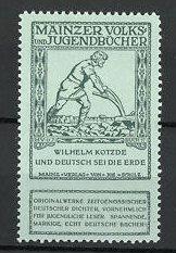Reklamemarke Mainzer Volks- und Jugendbücher, Wilhelm Kotzde - Und Derutsch sei die Erde