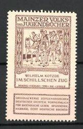 Reklamemarke Mainzer Volks- und Jugendbücher, Wilhelm Kotzde - Im Schillschen Zug