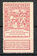 Reklamemarke Mainzer Volks- und Jugendbücher, Charlotte Niese - Was Michel Schneidewind als Junge erlebte