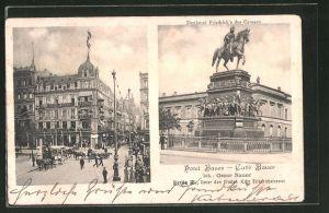 AK Berlin, Denkmal Friedrich der Grosse und Hotel Bauer Inh. Oscar Bauer, Unter den Linden Ecke Friedrichstrasse