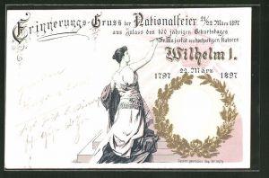 Präge-Lithographie Nationalfeier 1897, 100 jähr. Geburtstag Kaiser Wilhelm I.