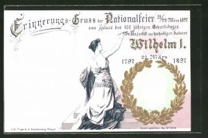 Präge-Lithographie Erinnerungs-Gruss der Nationalfeier 1897 zum 100 jähr. Geburtstag Kaiser Wilhelms I.