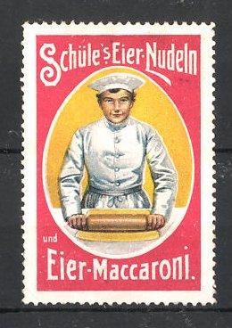 Reklamemarke Schüle' s Eiernudeln, Eier Maccaroni, Koch walzt den Teig