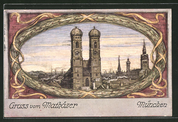 Künstler-AK München, Gruss der Brauerei Mathäser, Frauenkirche