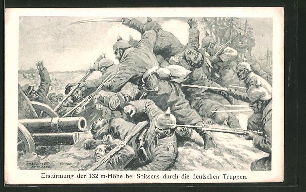 Künstler-AK Curt Schulz-Steglitz: Erstürmung der 132 m-Höhe bei Soissons durch deutsche Truppen