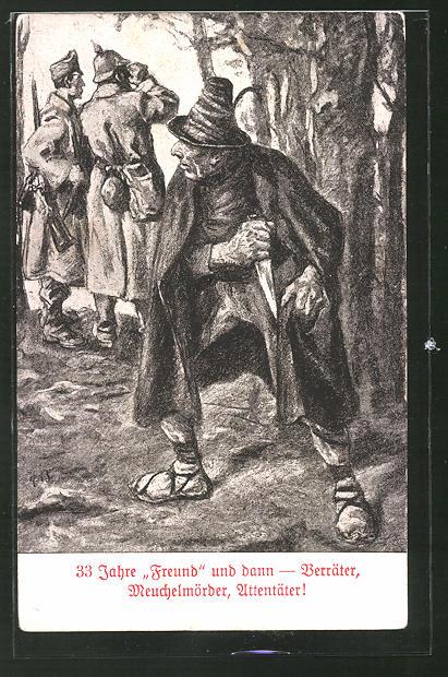 AK 33 Jahre Freund und dann - Verräter, Meuchelmörder, Attentäter!, Propaganda 1. Weltkrieg