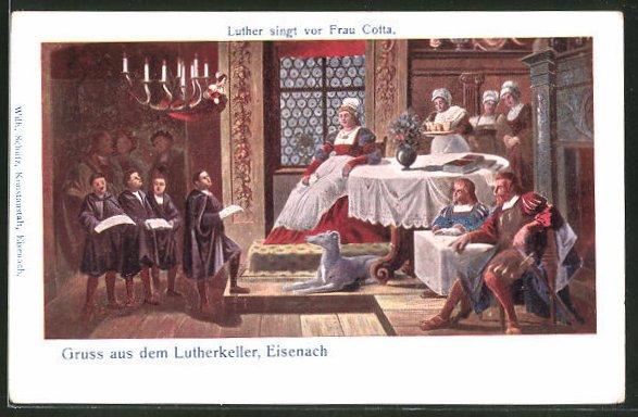 AK Eisenach, Lutherkeller, Martin Luther singt vor Frau Cotta
