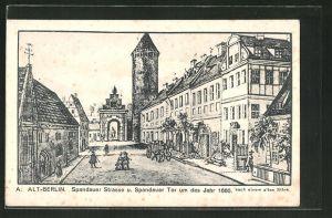 AK Berlin, Spandauer Strasse und Spandauer Tor um das Jahr 1660