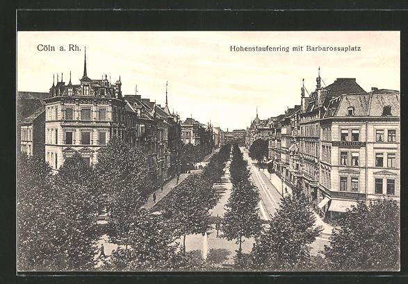 AK Köln-Neustadt, Hohenstaufenring mit Barbarossaplatz