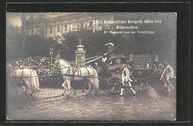 AK Wien, XXIII. Eucharistischer Kongress 1912, Festprozession, Sr. Majestät und der Thronfolger