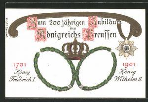 AK Zum 200 kährigen Jubiläum des Königreichs Preussen, 1701 König Friedrich I. von Preussen & 1901 König Wilhelm II.