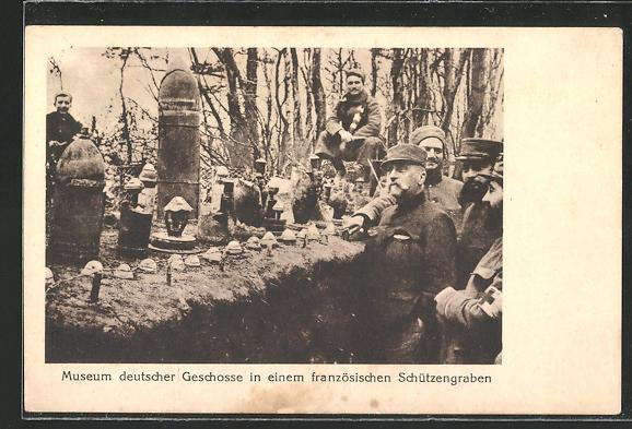 AK Museum deutscher Geschosse in einem französischen Schützengraben