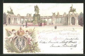 Lithographie Berlin, National-Denkmal Kaiser Wilhelm I., 100 jährige Geburtstagsfeier Kaiser Wilhelm I. 1897