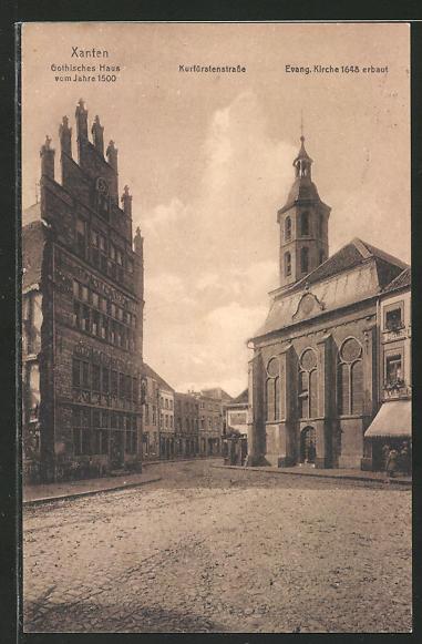 AK Xanten, Gothisches Haus vom Jahre 1500, Kurfürstenstrasse, Evang. Kirche 1648