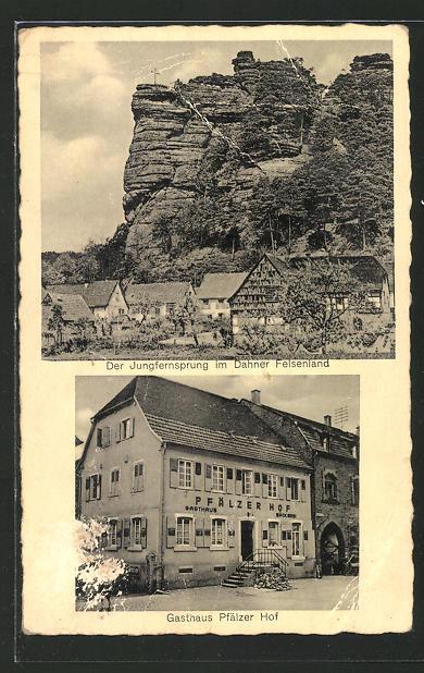 AK Dahn / Pfalz, Gasthaus zum Pfälzer Hof, Jungfernsprung im Dahner Felsenland